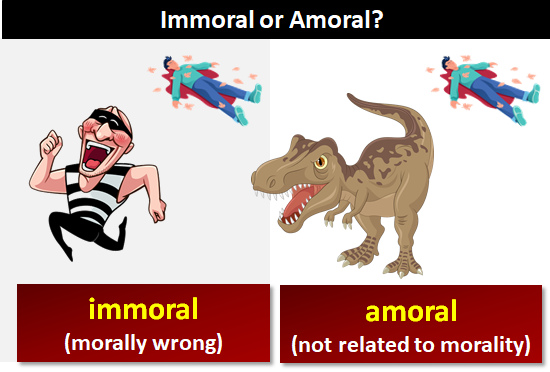 Immoral or Amoral?